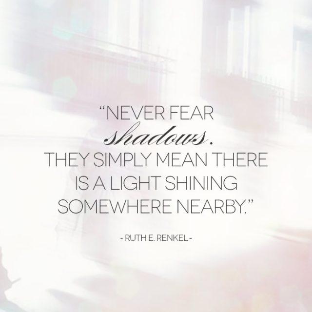 Never fear shadows...