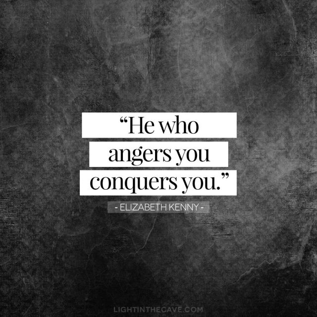 """He who angers you conquers you."" - Elizabeth Kenny"